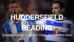 Huddersfield v Reading - Championship Play-Off Final Preview
